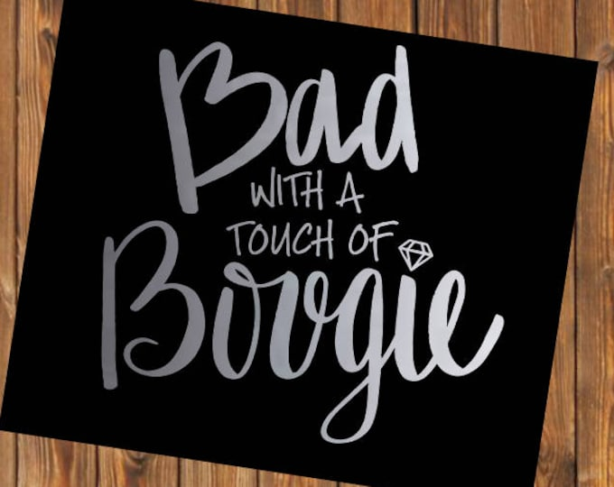 Free Shipping-Bad with a touch of Bougie Boujie Decal ,Bad and Bougie Yeti Decal, Yeti RTIC tumbler laptop car Jeep window decal sticker