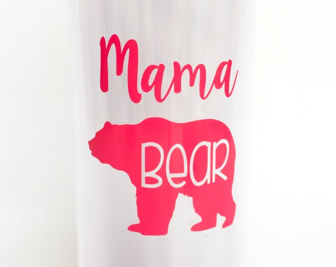 Mama Bear Tumbler,Mother's Day Cup, Skinny Double-Wall Tumbler or water bottle,Tall Acrylic Cup with Lid and Straw,Momma Bear,Bear Cub,Cup