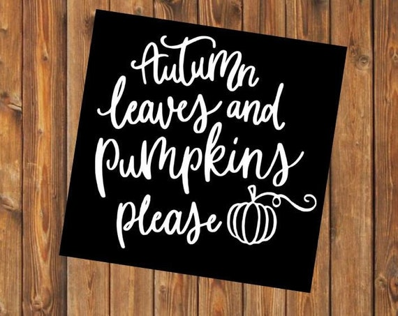 Free Shipping-Autumn Leaves and Pumpkins Please, Fall Yeti Decal, Yeti RTIC tumbler laptop car Jeep window decal sticker