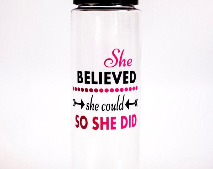 Motivational Water Bottle, She believed she could so she did, Large 25 oz clear Water Bottle, tumbler, sports bottle, fitness bottle