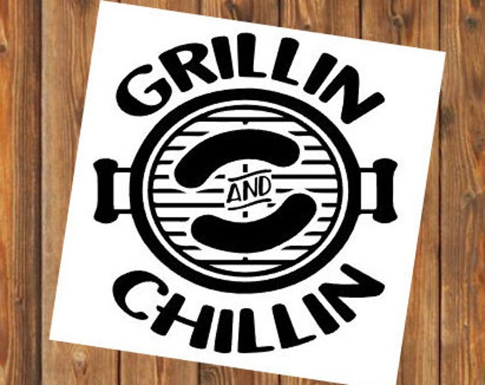Free Shipping-Grillin and Chillin Decal Sticker, Dad Father's Day Grandpa Papa Poppa,Yeti Car Cup Laptop Ice Chest Tumbler Rambler RTIC