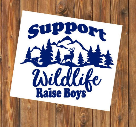 Free Shipping-Support Wildlife Raise Boys, Boy Mom, Mom of Boys, Mother to Be Decal,Wild Things Cooler, Yeti, Laptop, Back to School Sticker