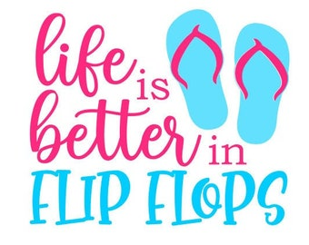 Beach SVG, Life is Better in Flip Flops SVG, Summer SVG, Digital Download/Cricut, Silhouette, Glowforge (includes svg/dxf/png file formats)