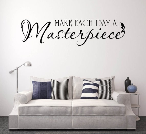 Make each day a Masterpiece Vinyl Wall Decal Stickers