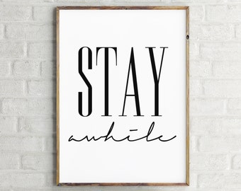 Stay Awhile Printable Wall Art Print - Stay Awhile Scandinavian Poster - Guest Room Entryway Dorm Wall Art Motivational Inspirational Quote