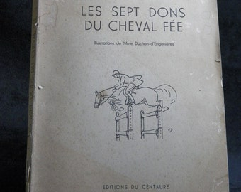 The seven gifts of the fairy horse. André MONTEILHET. Copy of numbered 42/100 on vellum white head. French vintage 1952