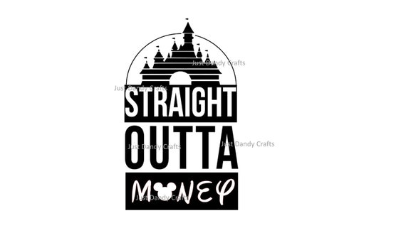 Straight Outta Money Disney Svg Cut File For Silhouette And Etsy
