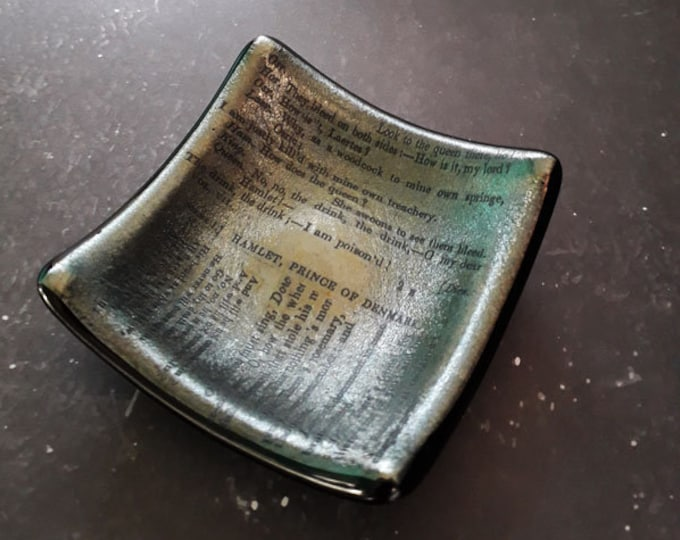 Hamlet trinket dish, fused glass with vintage text from Shakespeare's Hamlet