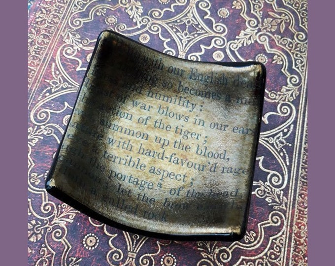 Henry V trinket dish, fused glass with vintage text from Shakespeare's Henry V