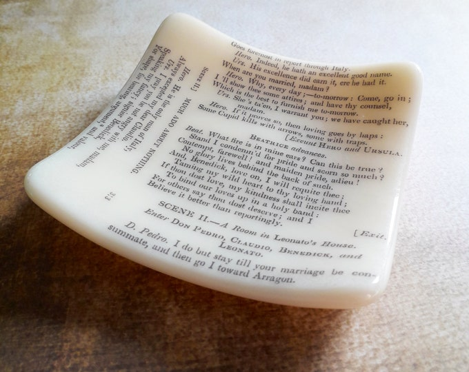 Much Ado About Nothing fused glass trinket dish, cream glass with text from Shakespeare's Much Ado About Nothing.