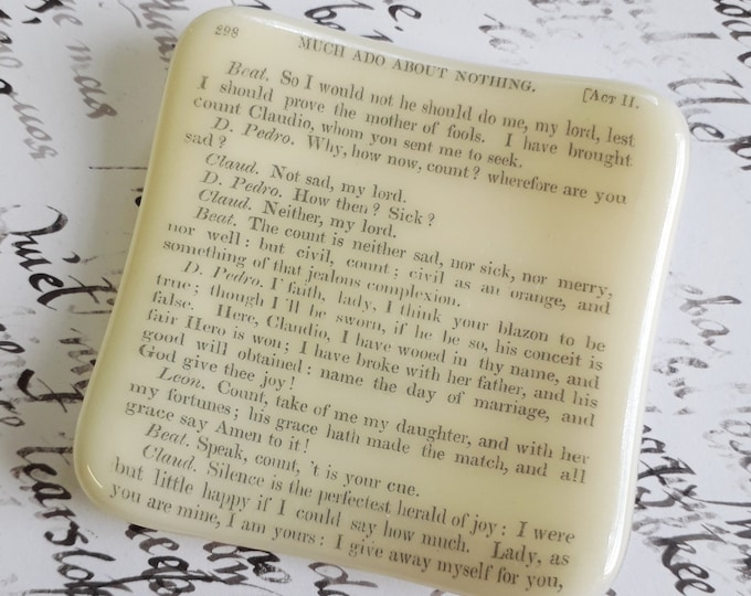 Much Ado About Nothing trinket dish, cream fused glass with text from an antique copy of Shakespeare's play.