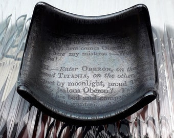 Fused glass trinket dish with vintage text from Shakespeare's A Midsummer Night's Dream