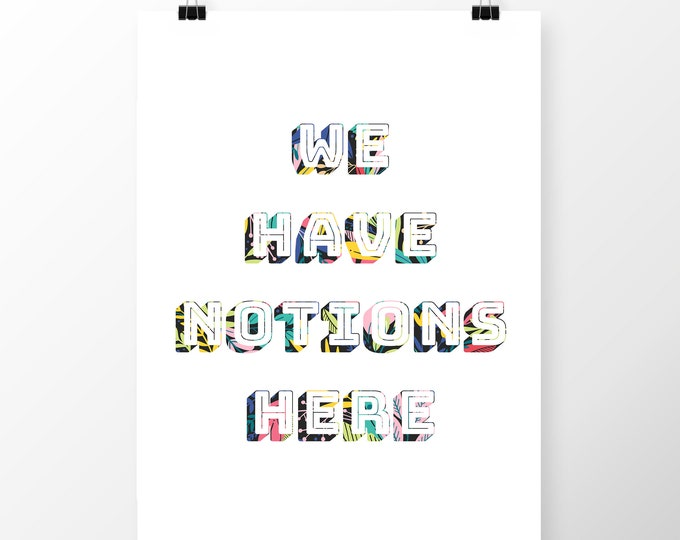Art Print We have notions here