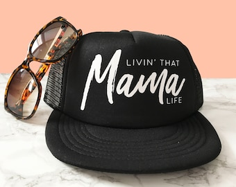Livin' That Mama Life Hat | Mama Trucker Hat | Mom Life Hat | Baseball Mom Hat | Mommy Hat | Mom Trucker Hat | Baby Shower Gift for Mom