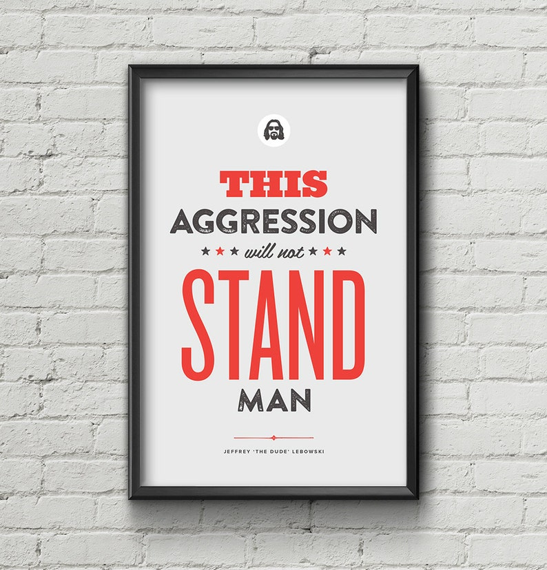 e7a3e4c68aea Big Lebowski Poster   The Dude   Pacifism   Quote   Typography