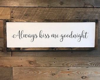 """Framed 29""""x9"""" Always kiss me goodnight hand painted wood sign"""