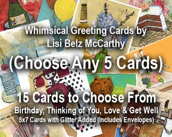 Choose Five (5) Cards - Whimsical Greeting Cards with Glitter - Mix & Match from 15 Different Cards - 5x7 Folded Card with Envelope