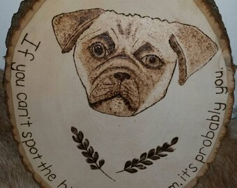 Pug Wood Burning