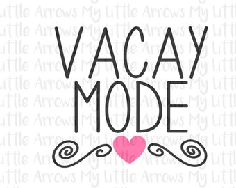 Vacay Mode SVG, DXF, EPS, png Files for Cutting Machines Cameo or Cricut - vacation svg - beach baby svg - beach svg - baby girl svg