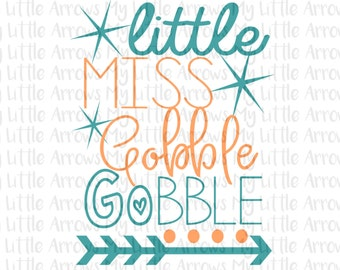 Little miss gobble gobble SVG, DXF, EPS, png Files for Cutting Machines Cameo or Cricut - thanksgiving svg - baby girl  - cute thanksgiving