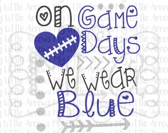 On gamedays we wear blue SVG, DXF, EPS, png Files for Cutting Machines Cameo or Cricut // football svg // game day svg - cowboys football