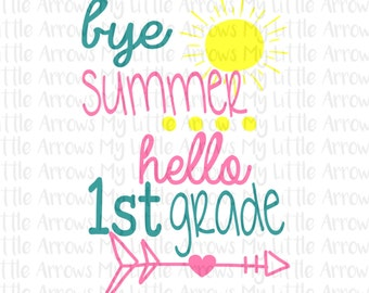 Bye summer hello 1st grade SVG, DXF, EPS, png Files for Cutting Machines Cameo or Cricut - first day of school svg // back to school svg
