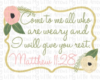 Floral scripture SVG, DXF, EPS, png Files for Cutting Machines Cameo or Cricut - give you rest - matthew 11:28 - floral svg - christian