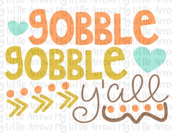 Gobble gobble yall SVG, DXF, EPS, png Files for Cutting Machines Cameo or Cricut - thanksgiving svg - baby girl  - cute thanksgiving