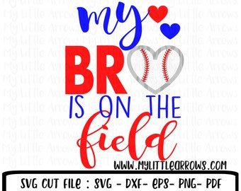 Baseball my bro is on the field SVG, DXF, EPS, png Files for Cutting Machines Cameo or Cricut - baseball sibling svg - baseball sister svg