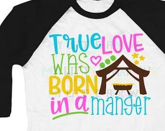 True love was born in a manger svg | manger svg | nativity svg | Christmas svg  | Cute Christmas svg | manger dxf | Christmas dxf