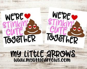 Stinkin' cute together svg - valentine svg - Valentine Twins outfit - matching valentine shirt - poop valentine svg - funny valentine