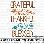 Grateful thankful blessed SVG, DXF, EPS, png Files for Cutting Machines Cameo or Cricut - thanksgiving svg - womens thanksgiving shirt diy