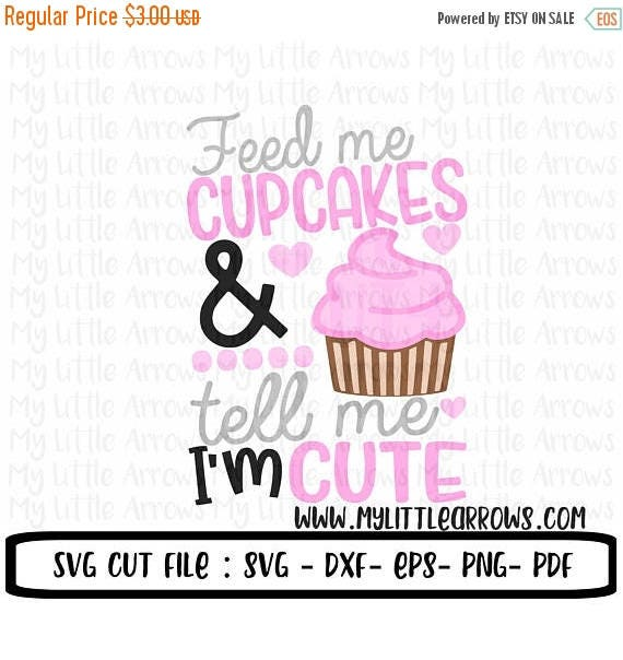 Funny cupcake quotes - vinyl designs cut files for girls - baby svg files -  cricut cameo files - SVG DXF EPS Png Files - tell me im pretty