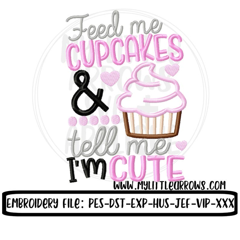 Feed Me Cupcakes Embroidery Design 4x4 5x7 6x10 Cute
