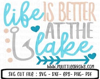 Life is better at the lake svg - lake svg - fishing svg - modern svg - cute svg - SVG, DXF, Eps, png Files Cutting Machines Cameo or Cricut