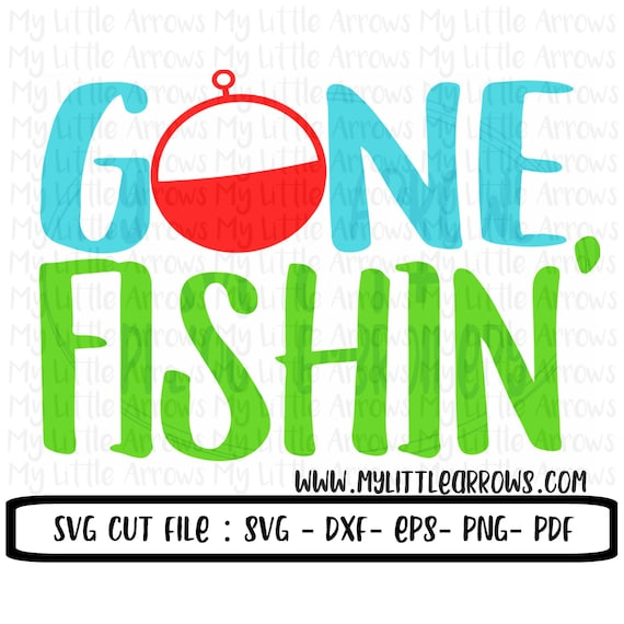 Download Gone Fishing Svg Dxf Eps Png Files For Cutting Machines Etsy