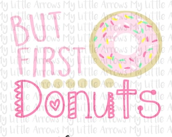 But first donuts svg - vinyl designs cut files for girls - baby svg files - cricut cameo files - SVG DXF EPS Png Files - donut clip art