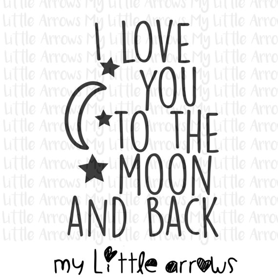 Love You To The Moon Back Svg Dxf Eps Png Files For Etsy