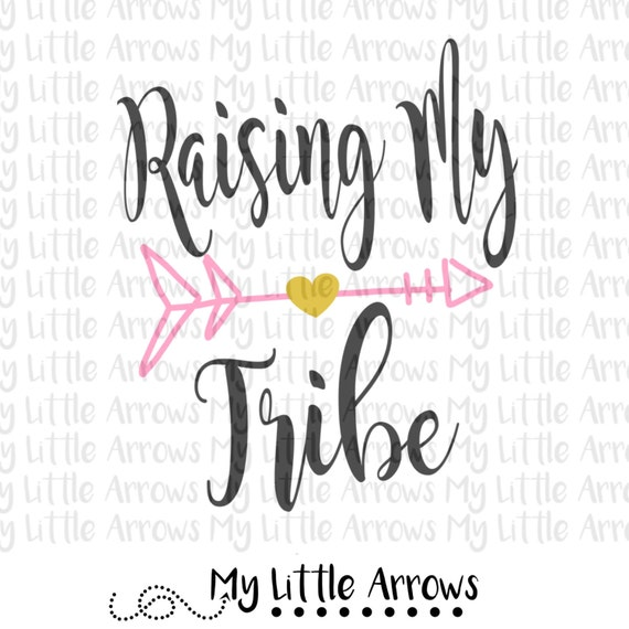 Raising My Tribe Svg Dxf Eps Png Files For Cutting Machines Etsy