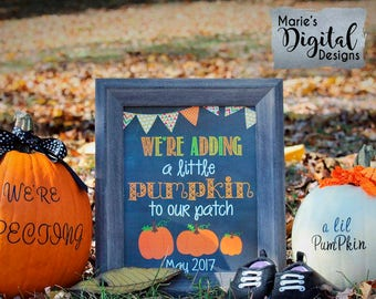 PRINTABLE We're Adding A Little Pumpkin To Our Patch - Fall Baby / Pregnancy Announcement / Halloween / Sign / Photo Prop / Card / JPEG File