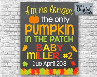 PRINTABLE I'm No Longer The Only Pumpkin In The Patch / Fall Chalkboard Baby Pregnancy Announcement Big Brother Sister Photo Prop JPEG File