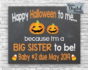 PRINTABLE Happy Halloween To Be I'm A Big Sister To Be / Fall Pumpkin Chalkboard Baby Pregnancy Announcement / Sign Photo Prop / JPEG File