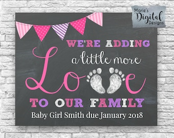 PRINTABLE - We're Adding A Little More Love To Our Family / Chalkboard Pregnancy Announcement Baby Girl Photo Prop Gender Reveal / JPEG file