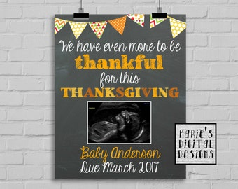 We Have Even More To Be Thankful For This Thanksgiving / Printable Chalkboard Ultrasound Pregnancy Announcement / Photo Prop / Card / JPEG