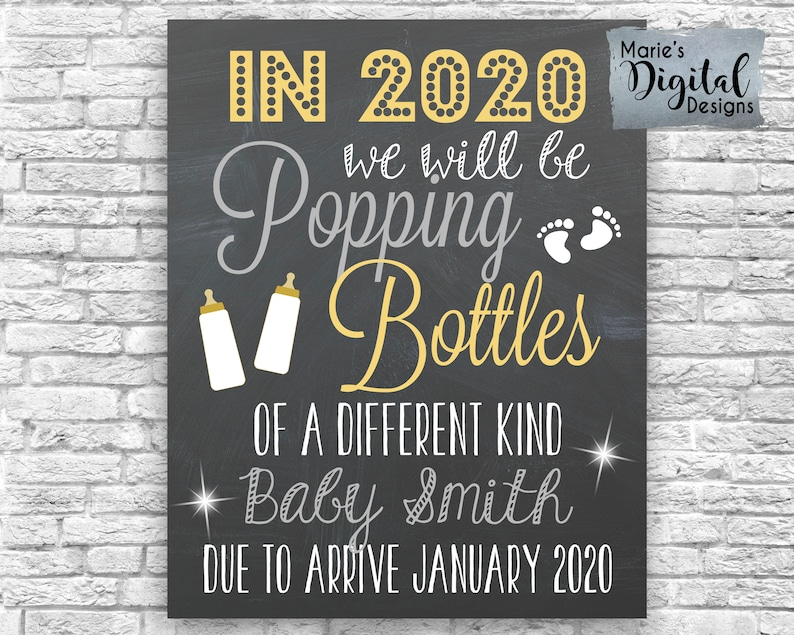 PRINTABLE - In 2020 We Will Be Popping Bottles Of A Different Kind - New  Year Pregnancy Announcement / Chalkboard Photo Prop / Card / JPEG