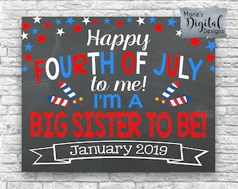 PRINTABLE Happy Fourth of July To Me Big Sister To Be Chalkboard Pregnancy Baby Announcement Sign 4th of July Independence Day / JPEG file