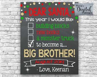PRINTABLE Dear Santa Big Brother / Christmas Chalkboard Checklist / Pregnancy Baby Announcement Sign Photo Prop Holiday Card / JPEG File