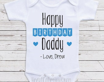 Personalized Birthday Baby Clothes Happy Daddy Custom One Piece Gifts For Dad Gift N12