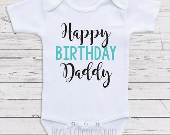 Birthday Baby Clothes Happy Daddy Cute One Piece Gifts For Dad N16
