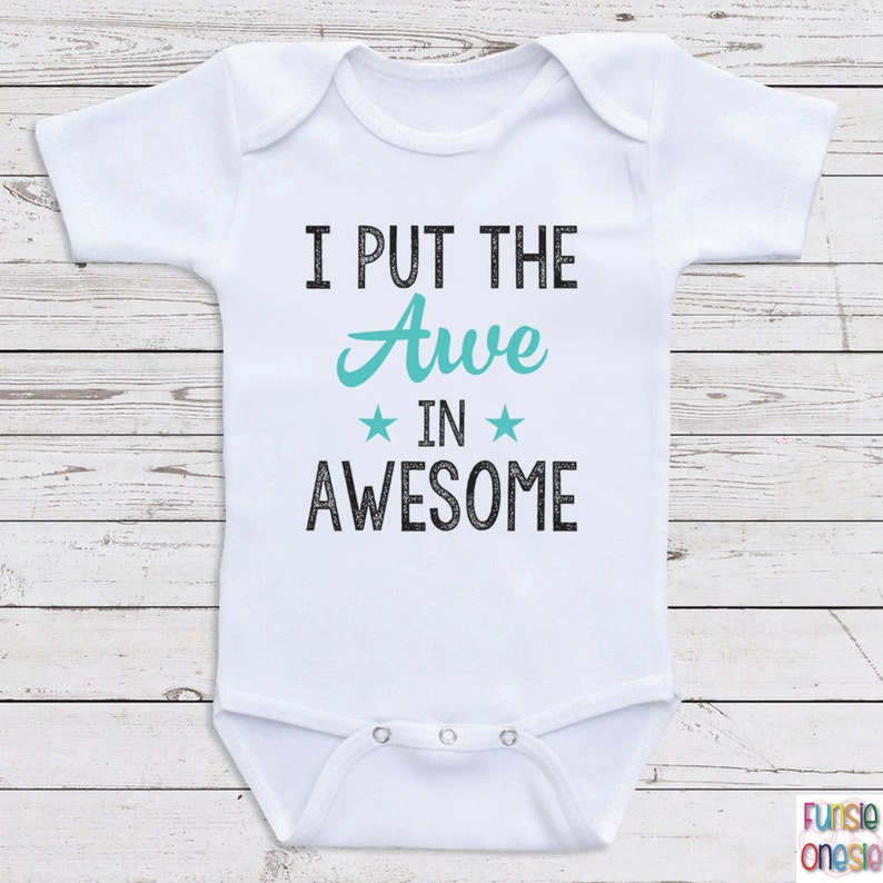 bceb7c854e099 Newborn Baby Clothes I Put The Awe In Awesome | Etsy